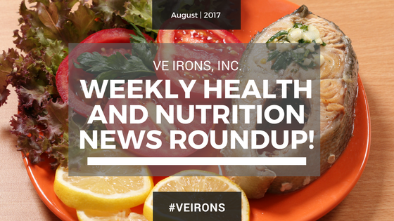 V.E. Irons, Inc. - Blog/Weekly Health And Nutrition News Roundup